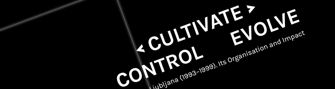 control < cultivate > evolve
