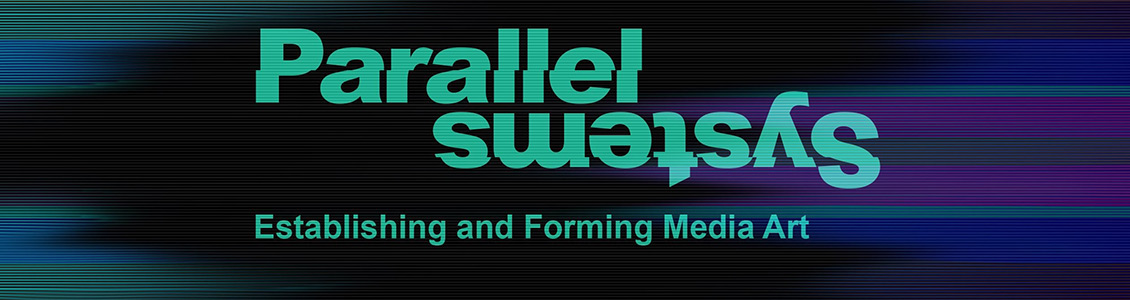 Parallel Systems. Establishing and Forming Media Art