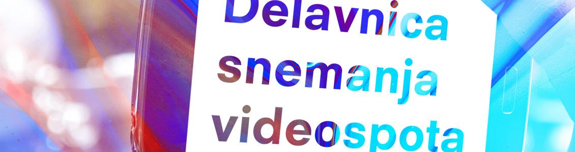 Delavnica snemanja videospota